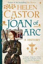 Joan of Arc : A History - Helen Castor