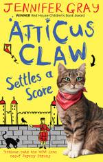 Atticus Claw Settles a Score - Jennifer Gray
