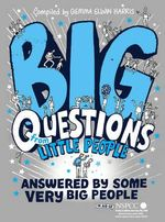 Big Questions From Little People ... : Answered By Some Very Big People - Gemma Elwin Harris