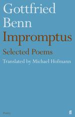 Gottfried Benn - Impromptus - Michael Hofmann