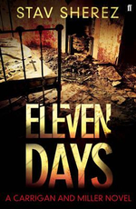 Eleven Days : A Carrigan and Miller Novel - Stav Sherez