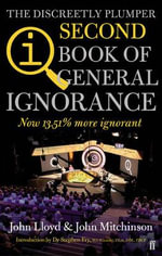 QI : The Second Book of General Ignorance : Now 13.51% more ignorant - John Lloyd