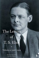 The Letters of T. S. Eliot : Volume 4 : 1928-1929 - Valerie Eliot