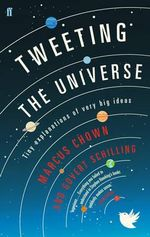 Tweeting the Universe : Tiny Explanations of Very Big Ideas - Marcus Chown