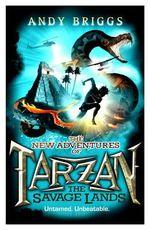 Tarzan : The Savage Lands - Andy Briggs