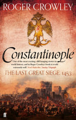 Constantinople : The Last Great Siege, 1453 - Roger Crowley