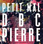 Petit Mal - D. B. C. Pierre