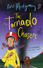 The Tornado Chasers - Ross Montgomery