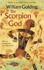 The Scorpion God : Three Short Novels - William Golding