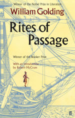 Rites of Passage : Winner of the 1980 Man Booker Prize - William Golding