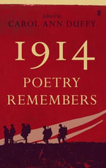 1914 : Poetry Remembers - Carol Ann Duffy