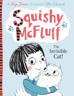 Squishy Mcfluff : the Invisible Cat! - Pip Jones