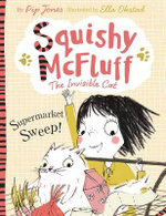 Supermarket Sweep! : Squishy McFluff : The Invisible Cat - Pip Jones
