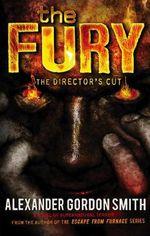 The Fury : The Director's Cut - Alexander Gordon Smith