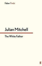 The White Father - Julian Mitchell
