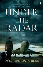 Under the Radar : A Novel - James Hamilton-Paterson