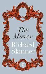 The Mirror - Richard Skinner