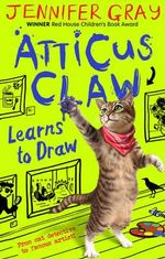 Atticus Claw Learns to Draw - Jennifer Gray