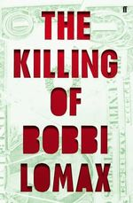 The Killing of Bobbi Lomax - Cal Moriarty