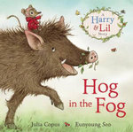 Hog in the Fog : A Harry & Lil Story - Julia Copus