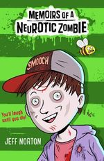 Memoirs of a Neurotic Zombie : The One with the Zealous Zombees - Jeff Norton