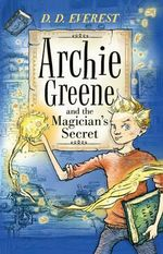 Archie Greene and the Magician's Instruction : Archie Greene - D. D. Everest