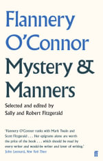Mystery and Manners - Flannery O'Connor