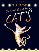 Old Possum's Book of Practical Cats : with illustrations by Rebecca Ashdown - T.S. Eliot