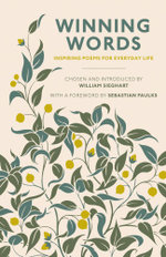 Winning Words : Inspiring Poems for Everyday Life - William Sieghart