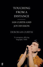 Touching from a Distance - Deborah Curtis