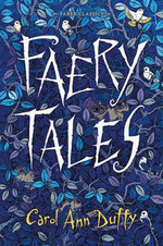 Faery Tales : Faber Children's Classics - Carol Ann Duffy