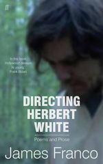Directing Herbert White - James Franco
