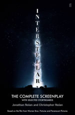 Interstellar : The Complete Screenplay with Selected Storyboards - Christopher Nolan