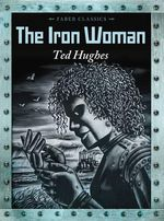 The Iron Woman - Ted Hughes