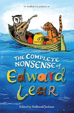 The Complete Nonsense of Edward Lear : Faber Children's Classics - Edward Lear