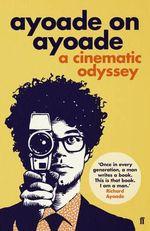 Ayoade on Ayoade - Richard Ayoade