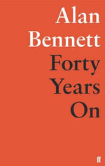 Forty Years on - Alan Bennett