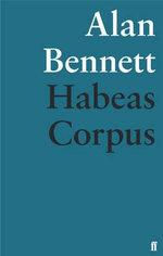Habeas Corpus - Alan Bennett