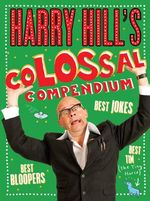 Harry Hill's Colossal Compendium - Harry Hill