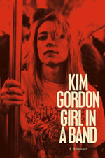 Girl In A Band Limited Edition - Kim Gordon