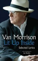 Lit Up Inside : Selected Lyrics of Van Morrison - Van Morrison