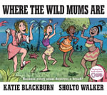 Where the Wild Mums are - Katie Blackburn
