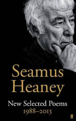 New Selected Poems 1988-2013 - Seamus Heaney