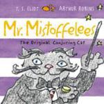 Mr Mistoffelees - T. S. Eliot