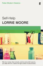 Self-Help : Faber Modern Classics - Lorrie Moore