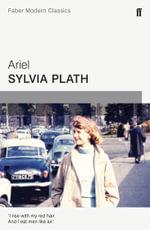 Ariel : Faber Modern Classics - Sylvia Plath