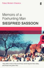 Memoirs of a Foxhunting Man : Faber Modern Classics - Siegfried Sassoon