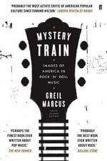 Mystery Train - Greil Marcus