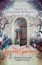 The Secret Garden : Faber Children's Classics - Frances Hodgson Burnett