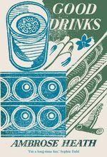 Good Drinks - Ambrose Heath